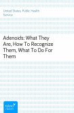 Adenoids: What They Are, How To Recognize Them, What To Do For Them (eBook, ePUB)