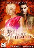 Die kuriosen Abenteuer der J.J. Smith 02: Die schwarze Prinzessin (eBook, ePUB)