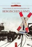 Stillgelegte Bahnstrecken im Bergischen Land (eBook, ePUB)
