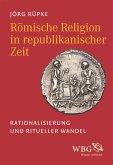 Römische Religion in republikanischer Zeit (eBook, ePUB)