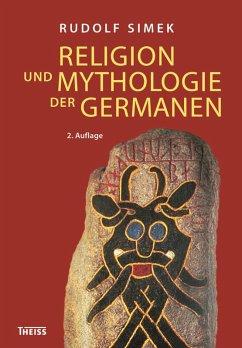 Religion und Mythologie der Germanen (eBook, ePUB) - Simek, Rudolf
