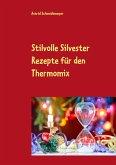 Stilvolle Silvester Rezepte für den Thermomix (eBook, ePUB)