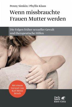 Wenn missbrauchte Frauen Mutter werden (Penny Simkin, Phyllis Klaus)