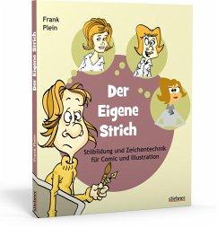 Der eigene Strich - Stilbildung und Zeichentech...