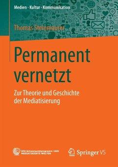 Permanent vernetzt - Steinmaurer, Thomas