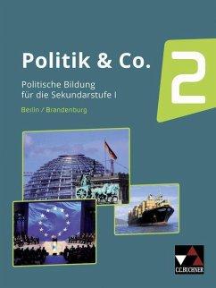 Politik & Co. 02 Berlin/Brandenburg - Kalpakidis, Dimitrios; Kludt, Steffen; Hecht, Dörthe; Müller, Erik; Podes, Stephan; Reiter-Mayer, Petra; Riedel, Hartwig