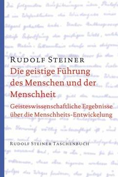 Die geistige Führung des Menschen und der Menschheit - Steiner, Rudolf