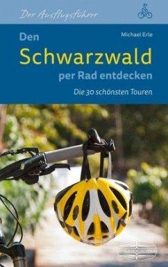 Den Schwarzwald per Rad entdecken - Erle, Michael