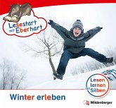 Winter erleben / Lesestart mit Eberhart - Lesestufe 3 H.4