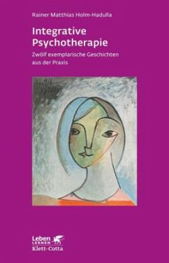 Integrative Psychotherapie - Holm-Hadulla, Rainer M.
