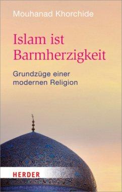 Islam ist Barmherzigkeit - Khorchide, Mouhanad