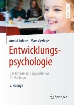 Entwicklungspsychologie des Kindes- und Jugendalters für Bachelor - Lohaus, Arnold; Vierhaus, Marc