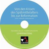 Von den Krisen des Spätmittelalters bis zur Reformation, Lehrermaterial, CD-ROM