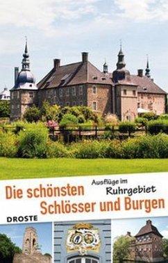 Die schönsten Schlösser und Burgen. Ausflüge im Ruhrgebiet - Niederhöfer, Kai