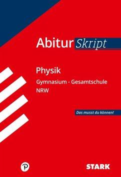 Abiturskript - Physik Nordrhein-Westfalen - Borges, Florian