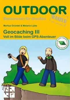 Geocaching III - Gründel, Markus; Lipka, Melanie