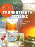 Superfoods for life - Fermentierte Getränke