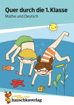 Quer durch die 1. Klasse, Mathe und Deutsch - Übungsblock - Guckel, Andrea