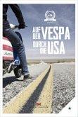 Motorliebe: Auf der Vespa durch die USA