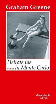 Heirate nie in Monte Carlo - Greene, Graham