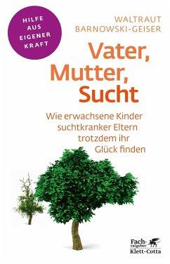 Vater, Mutter, Sucht - Barnowski-Geiser, Waltraut