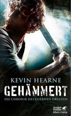 Gehämmert / Die Chronik des Eisernen Druiden Bd.3 - Hearne, Kevin