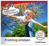 Frühling erleben / Lesestart mit Eberhart - Lesestufe 3 H.1