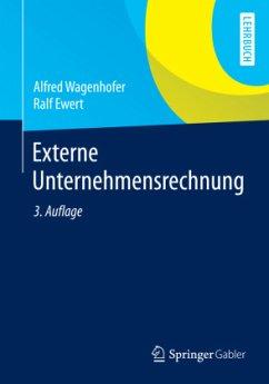 Externe Unternehmensrechnung - Wagenhofer, Alfred; Ewert, Ralf