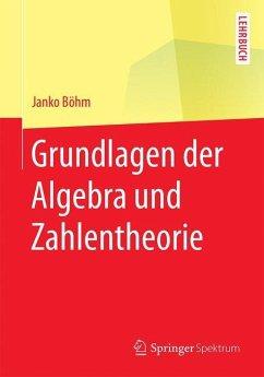 Grundlagen der Algebra und Zahlentheorie - Boehm, Janko