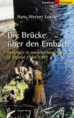 Die Brücke über den Embach - Loeck, Hans-Werner