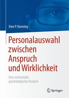 Personalauswahl zwischen Anspruch und Wirklichkeit - Kanning, Uwe P.