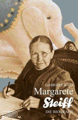 Margarete Steiff von Gabriele Katz - Taschenbuch - buecher.de