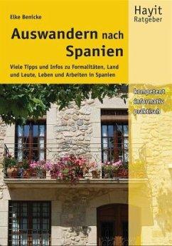 Auswandern nach Spanien - Benicke, Elke