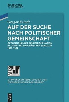 Auf der Suche nach politischer Gemeinschaft - Feindt, Gregor