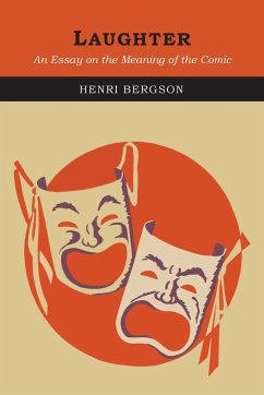 "henri bergsons essay laughter Read ""laughter : an essay on the meaning of the comic"" by henri bergson online on bookmate – in this great philosophical essay, henri bergson explores why people laugh and what laughter means."