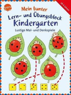 Mein bunter Lern- und Übungsblock Kindergarten. Lustige Mal- und Denkspiele - Barnhusen, Friederike; Roth, Lena; Seeberg, Helen