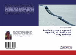 Family:A systemic approach regarding alcoholism and drug addiction