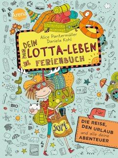 Dein Lotta-Leben. Ferienbuch - Pantermüller, Alice