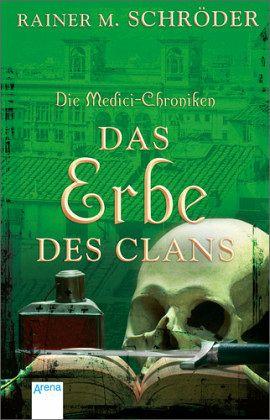 Buch-Reihe Die Medici-Chroniken von Rainer M. Schröder
