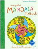 Mein großes Mandala-Malbuch. Harmonie und Entspannung