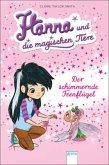 Der schimmernde Feenflügel / Hanna und die magischen Tiere Bd.3