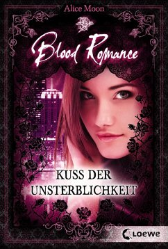 Kuss der Unsterblichkeit / Blood Romance Bd.1 (...