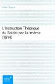 L'Instruction Théorique du Soldat par lui-même (1914) (eBook, ePUB)