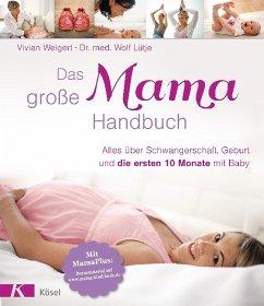 Das große Mama-Handbuch (Mängelexemplar) - Weigert, Vivian; Lütje, Wolf