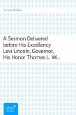 A Sermon Delivered before His Excellency Levi Lincoln, Governor, His Honor Thomas L. Winthrop, Lieutenant Governor, The Hon. Council, The Senate, and House of Representatives of the Commonwealth of Massachusetts, on the day of General Election<br>May 28, 1828 (eBook, ePUB)