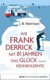 Wie Frank Derrick mit 81 Jahren das Glück kennenlernte (eBook, ePUB)