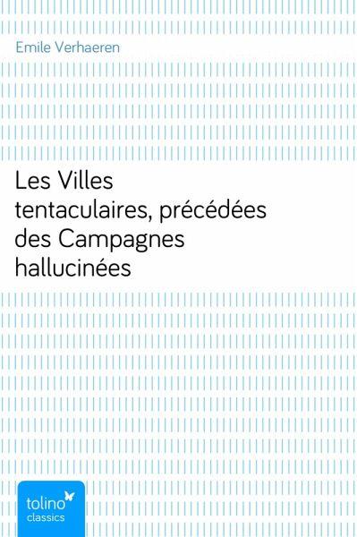 Les Villes tentaculaires, précédées des Campagnes hallucinées (eBook, ePUB)