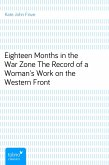 Eighteen Months in the War Zone<br>The Record of a Woman's Work on the Western Front (eBook, ePUB)