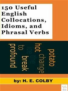 150 Useful English Collocations, Idioms, and Ph...