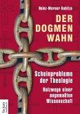 Der Dogmenwahn (eBook, PDF)